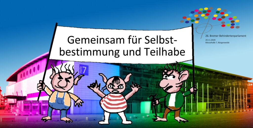 """3 Trolle protestieren vor der Halle 7 mit einem Transparent """"Gemeinsam für Selbstbestimmung und Teilhabe"""""""